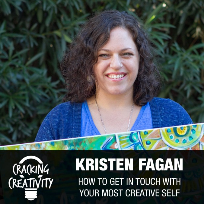 Kristen Fagan on the Downside of Perfectionism, the Power of Play, and Following Your Intuition - Cracking Creativity Episode 78