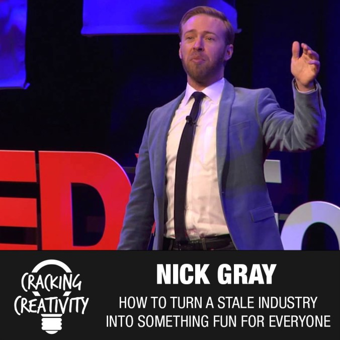 Nick Gray on Turning Your Hobby Into a Business, Standing Out in a Crowded Market, and Being a Leader - Cracking Creativity Episode 92