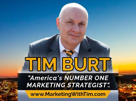 Tim Burt -America's Number One Marketing Strategist