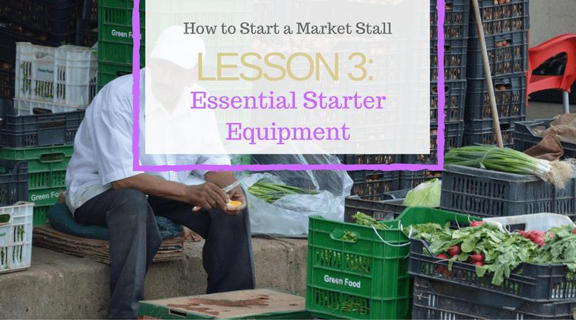 Lesson 3, Essential equipment for improved perceptions on the Market Stall, Blog Post, Market Nosh, #marketnosh