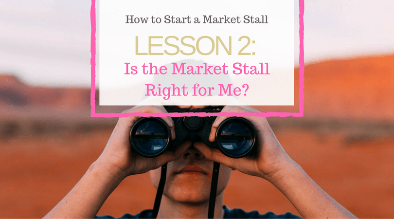 Lesson 2, Is the Market Stall Right for Me?, Blog Post, Market Nosh