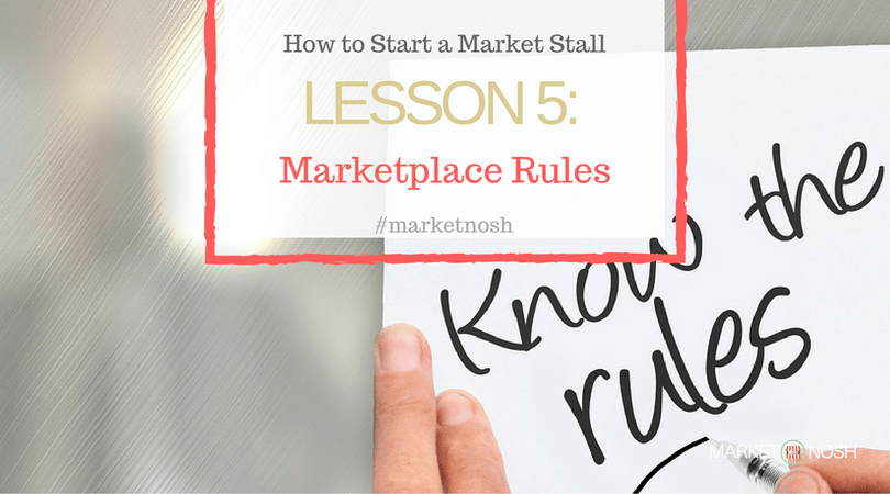 Lesson 5, Marketplace Rules, How to start a market stall, #marketnosh