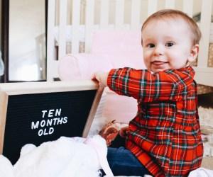 Baby Update: Sloane at Ten Months Old | marketstreetpetite.com blog