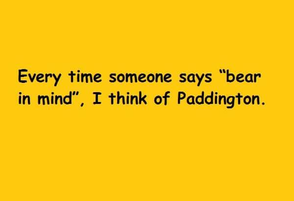 I think of Paddington