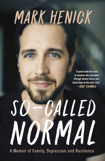 So-Called Normal: A Memoir of Family, Depression and Resilience by Mark Henick
