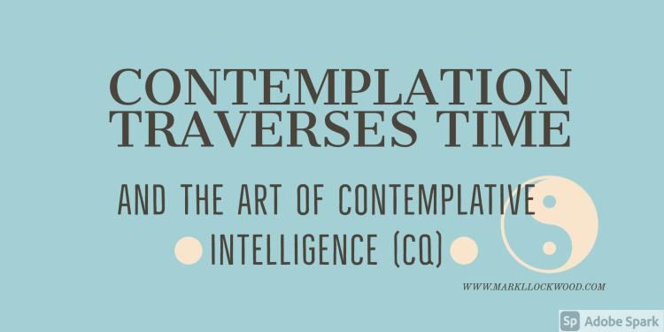 Contemplation traverses time