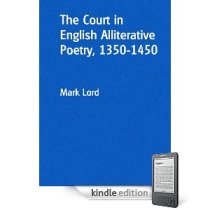The Court in English Alliterative Poetry, 1350-1450