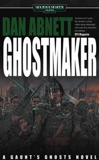 Ghostmaker by Dan Abnett