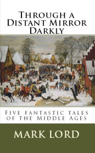 hrough a Distant Mirror Darkly Front Cover