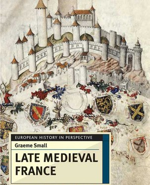 Late Medieval France - Graeme Small