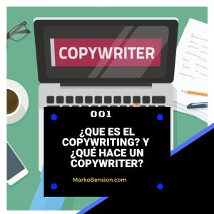 ¿Que es el CopyWriting? y ¿Qué hace un CopyWriter?