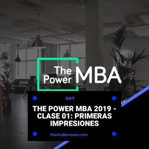 The Power MBA 2019 – Clase 01: Primeras impresiones