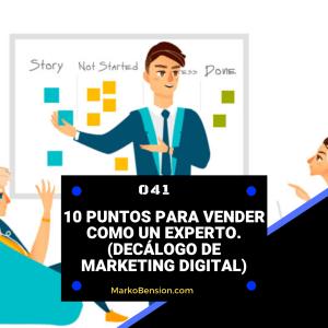 10 puntos para vender como un experto. (Decálogo de Marketing Digital)