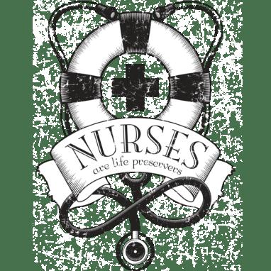 """Nurses are Life Preservers"" Design"