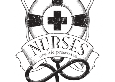 """Nurses are Life Preservers"" Design"