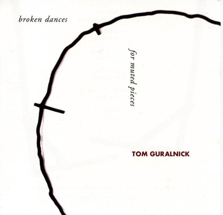 Tom Guralnick - broken dances for muted pieces