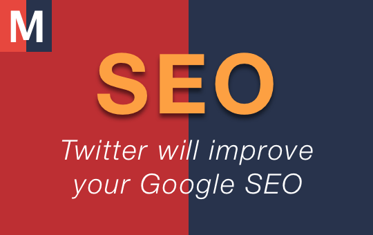 Twitter will improve your Google SEO
