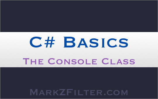This tutorial explains how to use the Console Class in C# .NET Framework