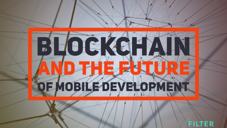 Blockchain and the future of Mobile Development