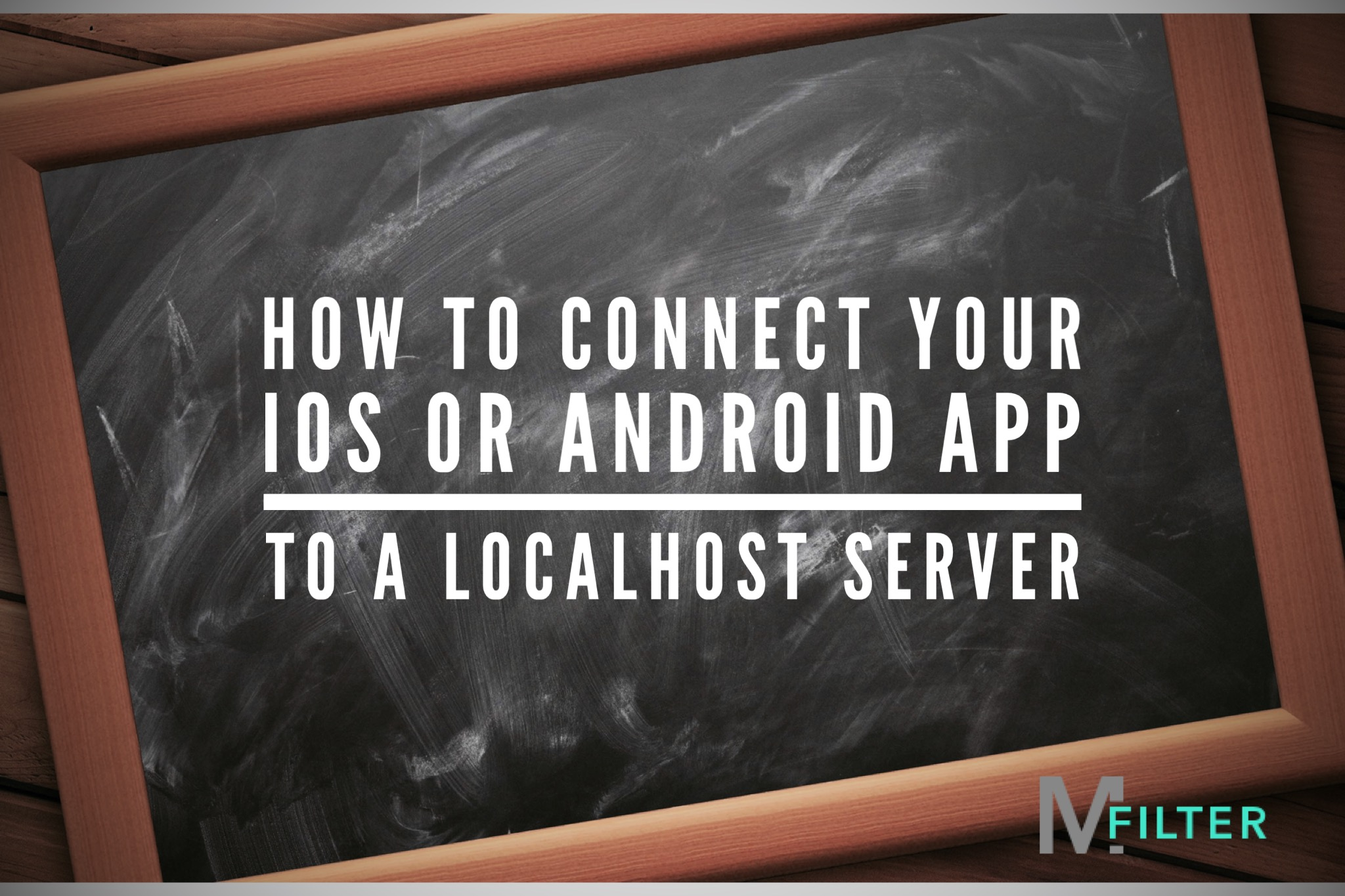 How To Connect Your iOS Or Android App To A Localhost Server - Mark
