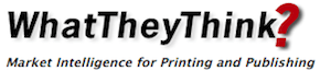 WhatTheyThink? Market Intelligence for Printing and Publishing
