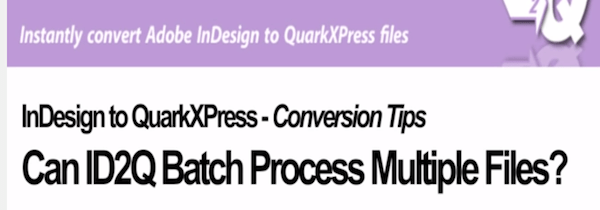 Markzware ID2Q pour QuarkXPress 9 10 fichiers Batch Processing