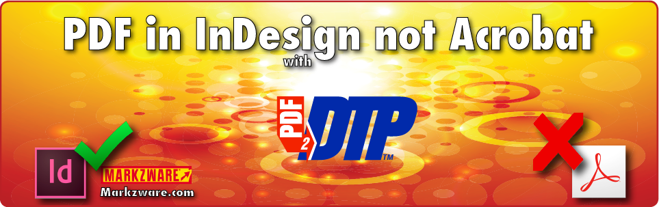 PDF in InDesign (Not Acrobat) with PDF2DTP