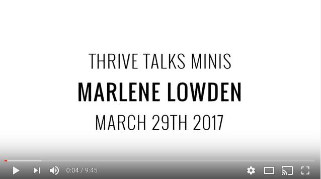 Marlene Lowden Thrive Talk
