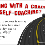 Working with a Coach or Self-Coaching?