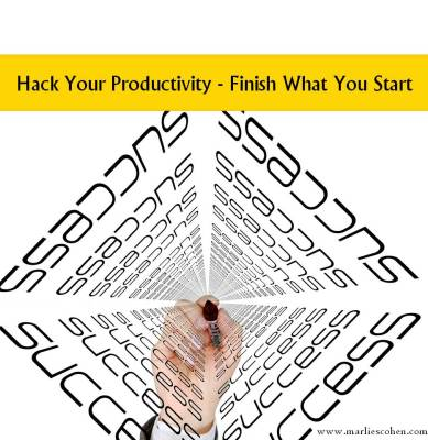 Hack Your Productivity – Finish What You Start