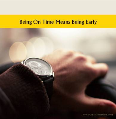 Being On Time Means Being Early