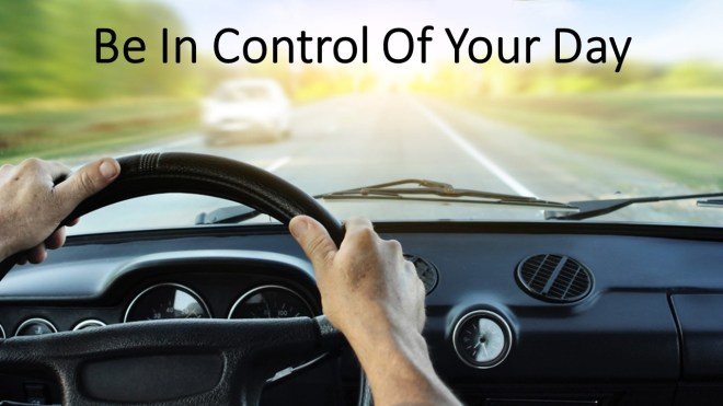 Be in control of your day