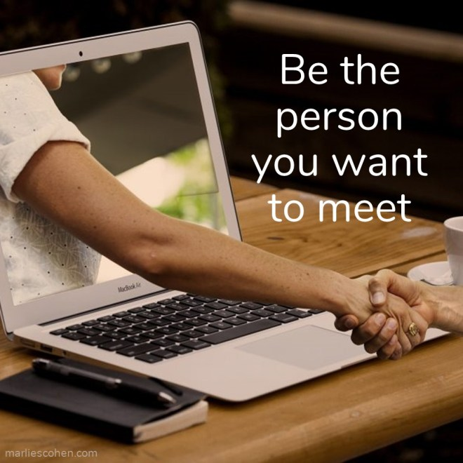 be the person you want to meet