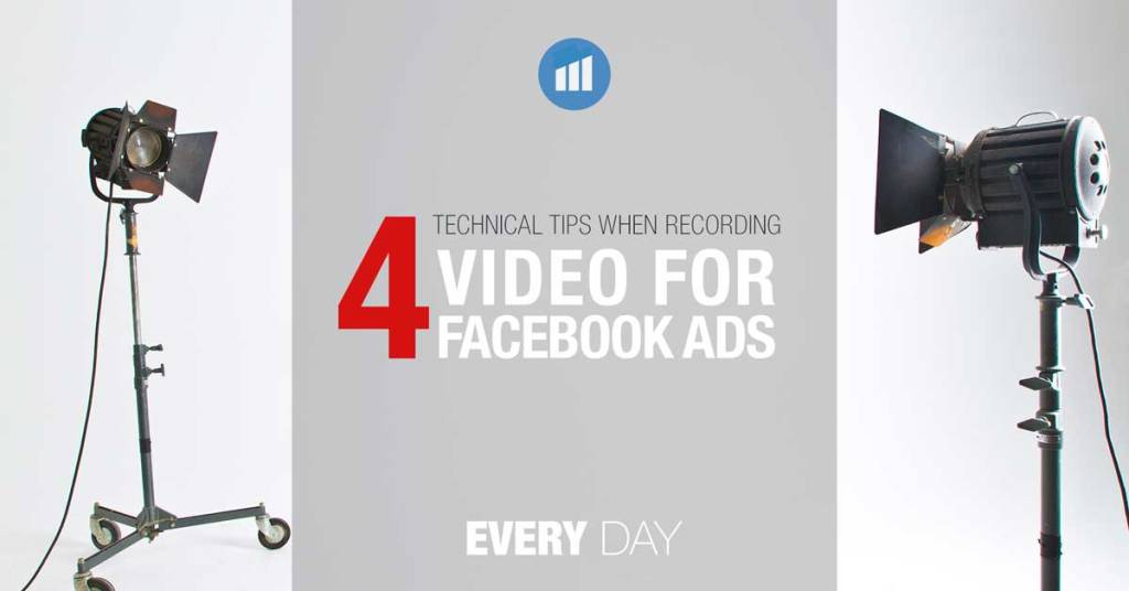 4 technical tips for creating video fro facebook
