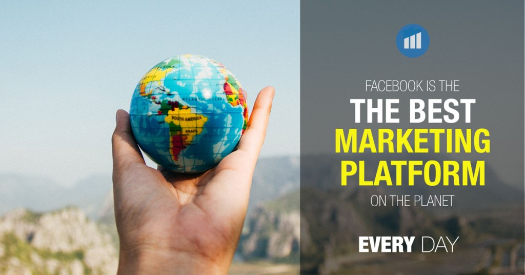 Why Facebook is the best marketing platform on the planet