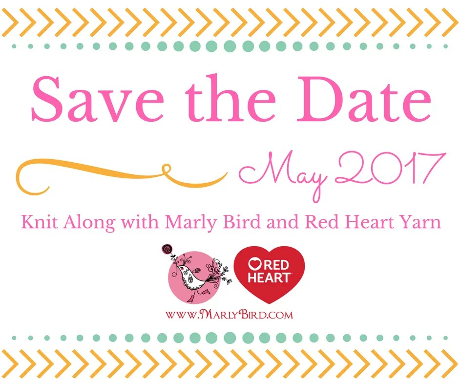 Learn to Knit with Marly Bird-Save the Date for May 2017 KAL with Marly Bird and Red Heart