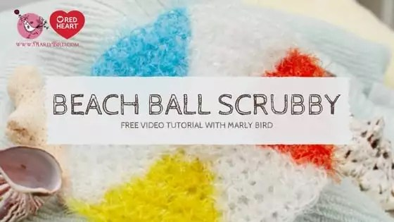 Beach Ball Scrubby Free video tutorial and pattern with Marly Bird