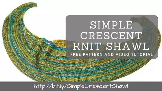 Learn how to knit the simple crescent shawl with a video tutorial and free pattern