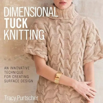 Dimensional Tuck Knitting by Tracy Purtscher