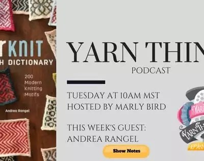AlterKnit Stitch Dictionary with Andrea Rangel on the Yarn Thing Podcast with Marly Bird