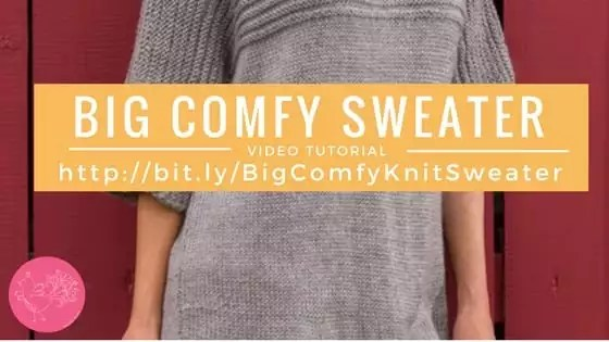 Video Tutorial with Marly Bird Learn to Knit the Big Comfy Sweater
