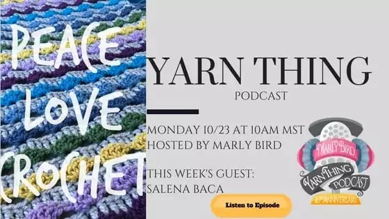 Yarn Thing Podcast with Marly Bird and Guest Salena Baca