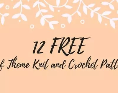 12 Free Knit and Crochet Leaf Patterns