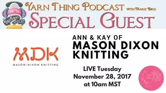 Yarn Thing Podcast with Marly Bird and Guest Mason Dixon Knitting