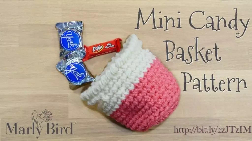 Video Tutorial for the Mini Candy Basket Pattern-Mother's Day Gift ideas