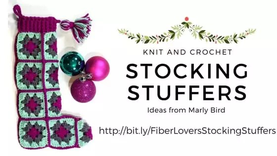 Knit and Crochet Stocking Stuffers Ideas with Marly Bird