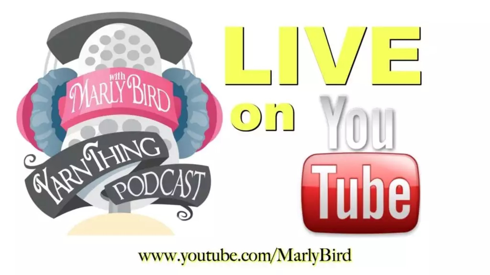 Yarn Thing Podcast with Marly Bird Live on YouTube