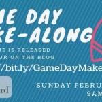 Game Day Make-Along