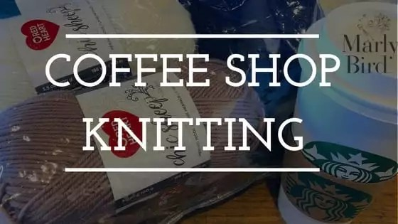 Coffee Shop Knitting Groups with Red Heart Patterns - Marly