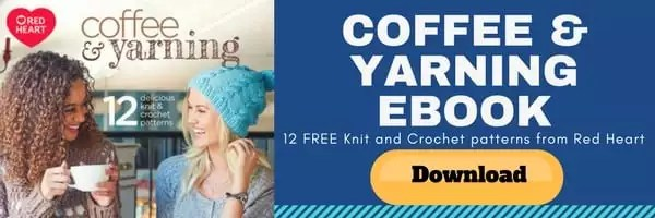 Coffee and Yarning ebook from Red Heart including 12 FREE knit and crochet patterns